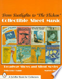 "From Footlights to ""the Flickers""  : Collectible Sheet Music : Broadway Shows and Silent Movies"