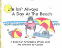 Life Isn t Always a Day at the Beach
