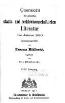 Uebersicht der gesammten staats- und rechtswissenschaftlichen litteratur