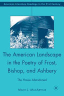 The American Landscape in the Poetry of Frost, Bishop, and Ashbery