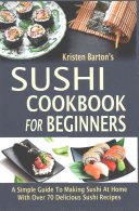 Sushi Cookbook for Beginners