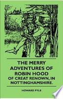 The Merry Adventures Of Robin Hood Of Creat Renown  In Nottinghamshire
