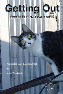 Getting Out   Excerpts From a Cat s Diary