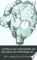 Lehrbuch der Geburtshülfe mit Einschluss der Pathologie der Schwangerschaft und des Wochenbettes