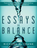 Essays on Balance: There is Something Out There. It is Nothing, Yet, it is Everything. It is Eternal. Pdf/ePub eBook