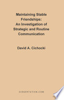 Maintaining Stable Friendships  : An Investigation of Strategic and Routine Communication