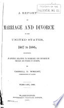 A Report on Marriage and Divorce in the United States  1867 1886