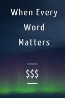 When Every Word Matters