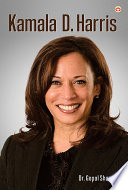 Kamala D  Harris   Biography of Inspirational Personality