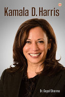 Kamala D. Harris : Biography of Inspirational Personality