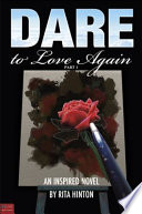 Dare to Love Again  Part 1