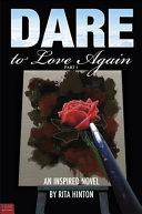 Dare to Love Again, Part 1
