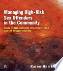 Managing High Risk Sex Offenders in the Community Book