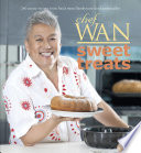 """Chef Wan Sweet Treats: 240 pastry recipes from Asia's most flamboyant food ambassador"" by Chef Wan"