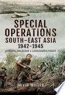 Special Operations South East Asia 1942 1945