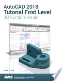 AutoCAD 2018 Tutorial First Level 2D Fundamentals