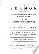 A Sermon at St  Nicholas  Church  in Newcastle  preached on Thursday  Sept  4  1766  At the anniversary meeting of the Sons of the Clergy
