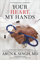 link to Your heart, my hands : an immigrant's remarkable journey to become one of America's preeminent cardiac surgeons in the TCC library catalog