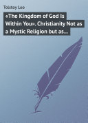 Pdf «The Kingdom of God Is Within You». Christianity Not as a Mystic Religion but as a New Theory of Life Telecharger