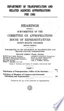 Department Of Transportation And Related Agencies Appropriations For 1985 Department Of Transportation Office Of The Secretary Testimony Of Members Of Congress And Interested Individuals And Organizations