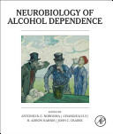 Neurobiology of Alcohol Dependence Book