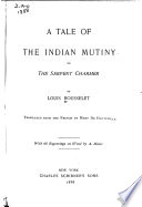 A Tale of the Indian Mutiny, Or, The Serpent Charmer