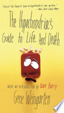 """The Hypochondriac's Guide to Life. And Death."" by Gene Weingarten, Dave Barry"