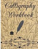 Calligraphy Workbook  Beginner Practice Book
