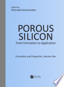 Porous Silicon  From Formation to Application  Formation and Properties  Volume One Book