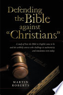 Defending the Bible against  Christians