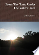 From The Time Under The Willow Tree