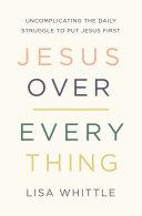 Jesus Over Everything Pdf/ePub eBook