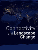 Connectivity and Landscape Change