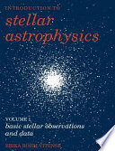 Introduction To Stellar Astrophysics Volume 1 Basic Stellar Observations And Data