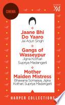 Harper Cinema Omnibus  Jaane Bhi Do Yaaro  Gangs of Wasseypur  Mother Maiden Mistress