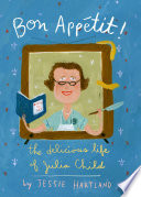 Bon Appetit  The Delicious Life of Julia Child Book