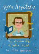 Bon Appetit  The Delicious Life of Julia Child
