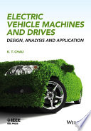 Electric Vehicle Machines and Drives  Design  Analysis and Application Book