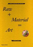 Raw Plus Material Equals Art