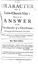 The Character of a Low-Church-Man by Henry Sacheverell drawn in answer to the True Character of a Church-Man: shewing the false pretences to that name