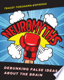 """Neuromyths: Debunking False Ideas About The Brain"" by Tracey Tokuhama-Espinosa"