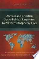 Ahmadi and Christian Socio Political Responses to Pakistan   s Blasphemy Laws