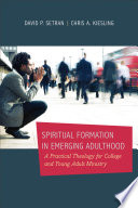 Spiritual Formation In Emerging Adulthood Book