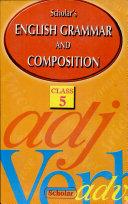 Scholar's ENGLISH GRAMMAR AND COMPOSITION
