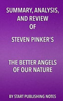 Summary  Analysis  and Review of Steven Pinker s the Better Angels of Our Nature Book
