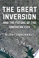 The Great Inversion And The Future Of The American City