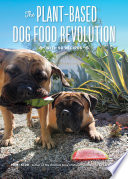 The Plant Based Dog Food Revolution  With 50 Recipes Book PDF