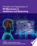 Principles and Applications of RF Microwave in Healthcare and Biosensing