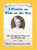 Pdf Dear Canada: A Prairie as Wide as the Sea Telecharger