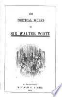 The Poetical Works of Sir Walter Scott     With a memoir of the author  Illustrated by many engravings  etc